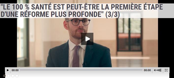 [ITW] LE 100 % SANTÉ EST PEUT-ÊTRE LA PREMIÈRE ÉTAPE D'UNE RÉFORME PLUS PROFONDE